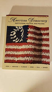 American Democracy Institutions, Politics, and Policies