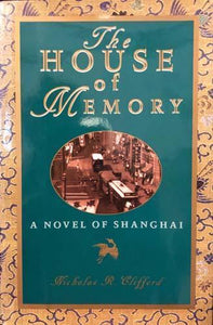 The House of Memory: A Novel of Shanghai