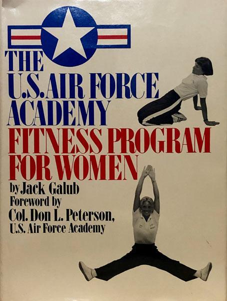 The U.S. Air Force Academy Fitness Program For Women