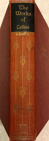 The Autobiography of Benvenuto Cellini: One Vol. Ed.