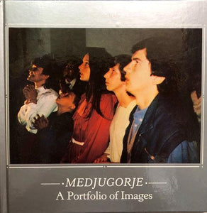 Medjugorje: A Portfolio of Images