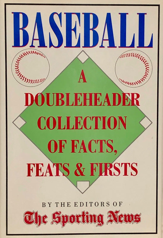 Baseball : A Doubleheader Collection of Facts, Feats & Firsts