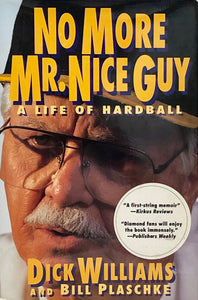 No More Mr. Nice Guy : A Life of Hardball