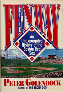 Fenway : An Unexpurgated History of the Boston Red Sox