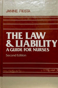 The Law and Liability: A Guide for Nurses