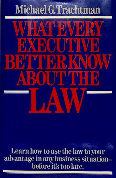 What Every Executive Better Know About The Law