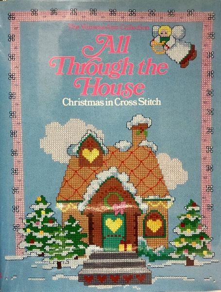 All Through The House: Christmas in Cross Stitch