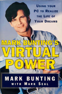 Mark Bunting's Virtual Power: Using Your PC to Realize the Life of Your Dreams.