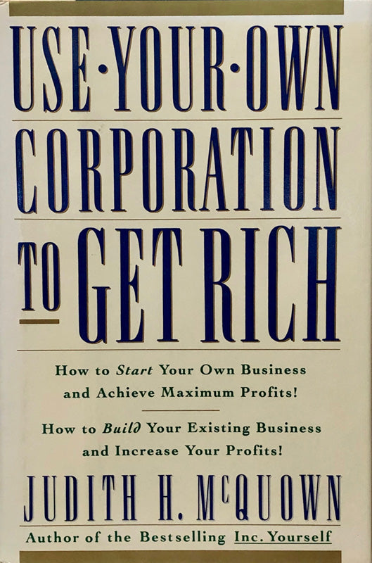 Use Your Own Corporation To Get Rich