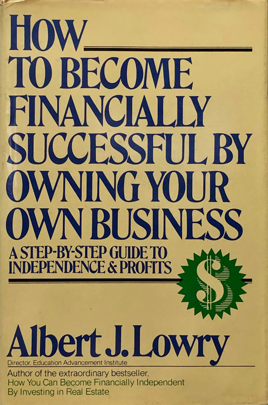 How to Become Financially Successful By Owning Your Own Business