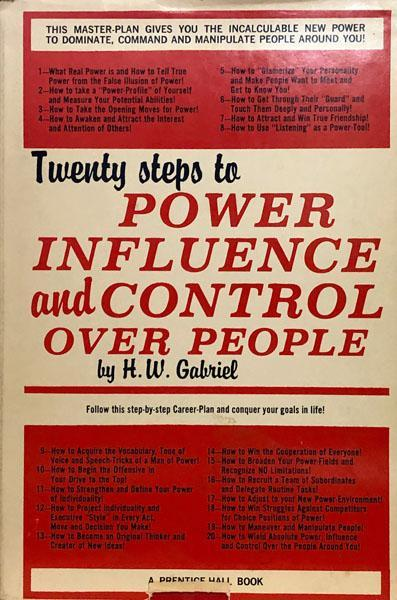 Twenty Steps To Power Influence and Control Over People