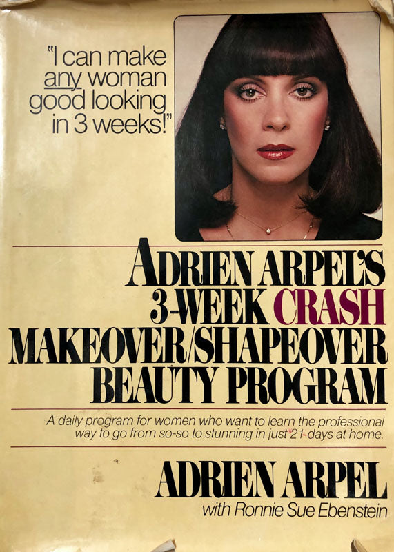 Adrien Arpel's 3-Week Crash Makeover/Shapeover Beauty Program