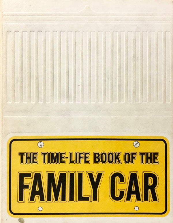 The Time-Life Book Of the Family Car