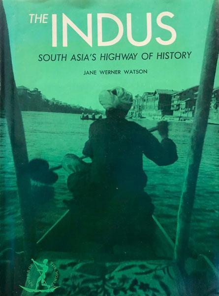 The Indus South Asia's Highway of History