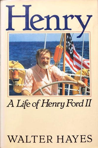 Henry : A Life of Henry Ford II
