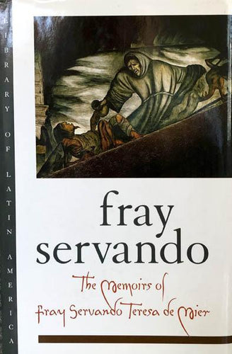 The Memoirs of Fray Servando Teresa de Mier