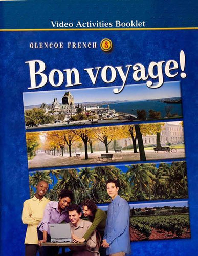 Bon Voyage - Glencoe French 3 - Video Activities Booklet