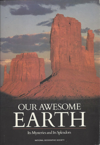 Our Awesome Earth: Its Mysteries and Its Splendors