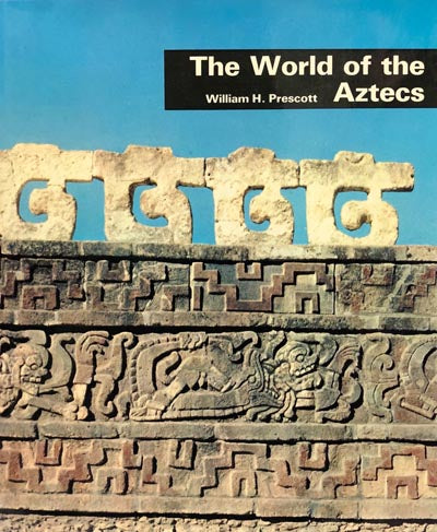 The World Of The Aztecs