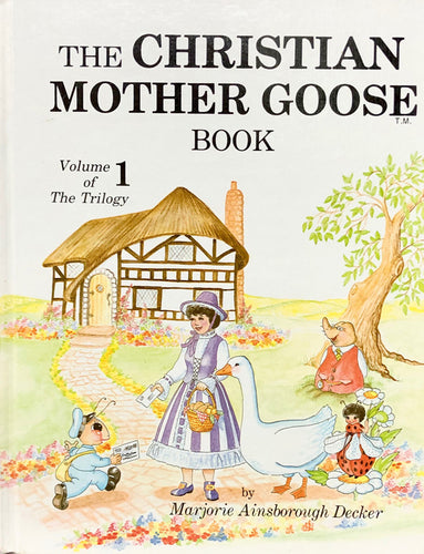 The Christian Mother Goose Book Volume 1 of The Trilogy