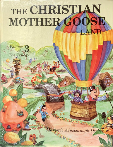 The Christian Mother Goose Land Volume 3 of The Trilogy