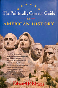 The Politically Correct Guide to American History