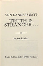 Load image into Gallery viewer, Ann Landers Says Truth is Stranger...