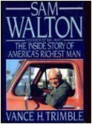 Sam Walton : The Inside Story of America's Richest Man