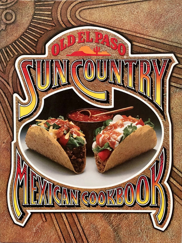 Old El Paso Sun Country Mexican Cookbook