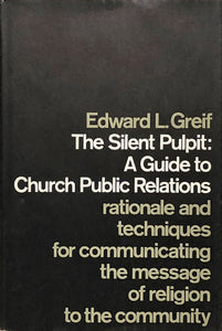 The Silent Pulpit; A Guide to Church Public Relations