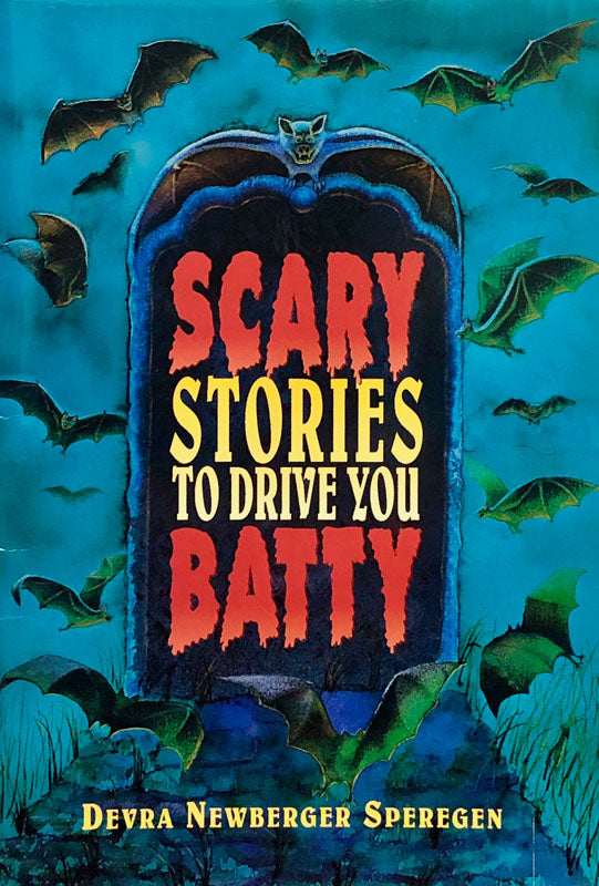 Scary Stories To Drive You Batty