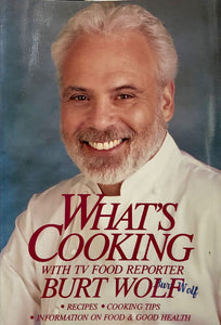 What's Cooking with TV Food Reporter Burt Wolf