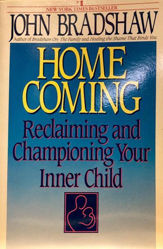 Home Coming Reclaiming and Championing Your Inner Child