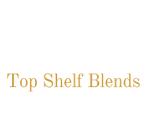 Top Shelf Blends
