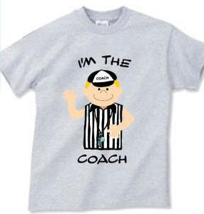 """I'm the Coach!"" Daddy Tee Shirt"