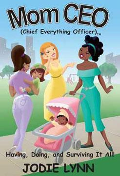 Mommy CEO Hand Book For Moms by Jodie Lynn
