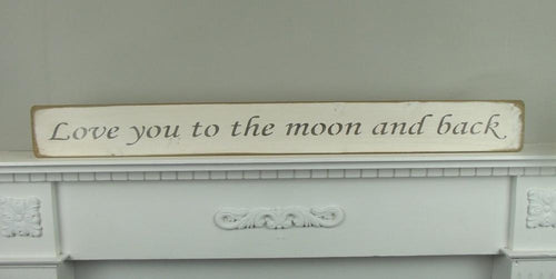 Love You To The Moon And Back Sign - Daisy Park