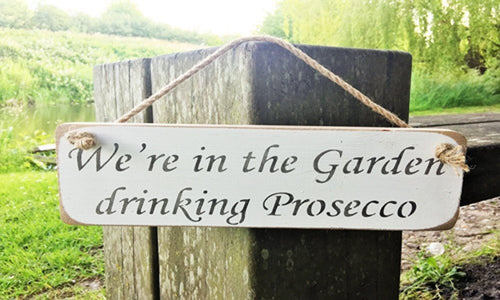 We're In the Garden Prosecco small Sign - Daisy Park