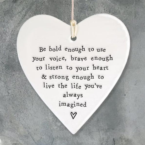 Be bold enough to use your voice porcelain round heart