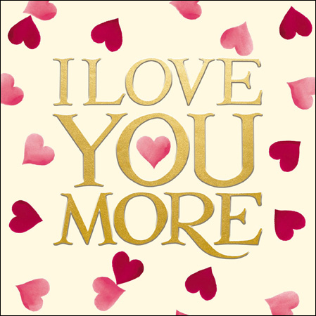 Valentine's card - Emma Bridgewater I Love You More - Daisy Park