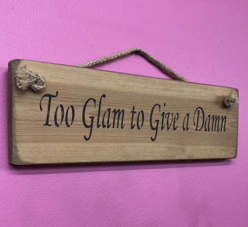 Too glam to give a damn - Sign - Daisy Park