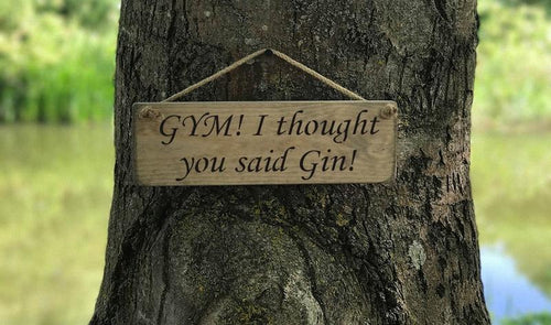 Gym? I thought you said Gin small wooden sign - Daisy Park