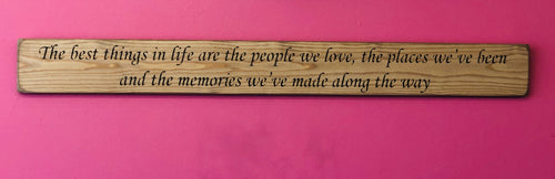 The Best Things in Life are the People we Love Wooden Sign natural