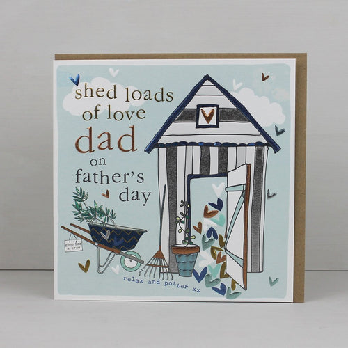 Shed loads of love Dad on Father's day - Daisy Park