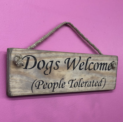 Dogs welcome - People tolerated small wooden sign - Daisy Park