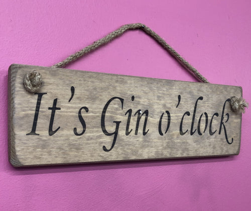 It's Gin O'Clock small wooden sign