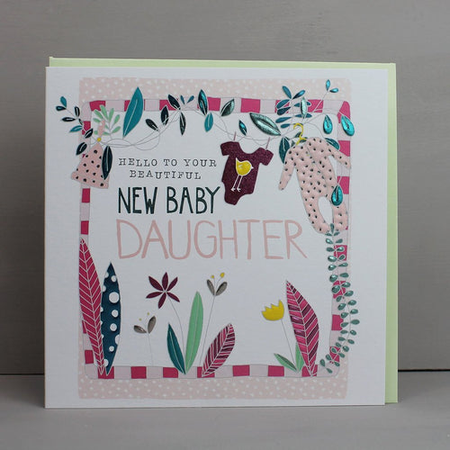 Beautiful new baby daughter card - Daisy Park
