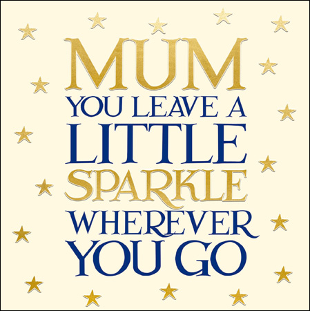 Mum You leave a little Sparkle - Daisy Park