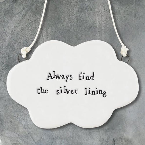 Always find the silver lining porcelain cloud - Daisy Park
