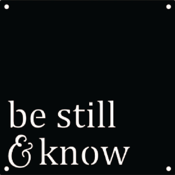 Be Still and Know in Metal